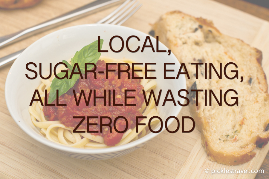 Local, Sugar-Free Eating while Wasting Zero Food
